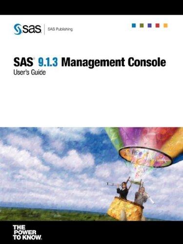 SAS 9.1.3 Management Console User's Guide: Institute, SAS