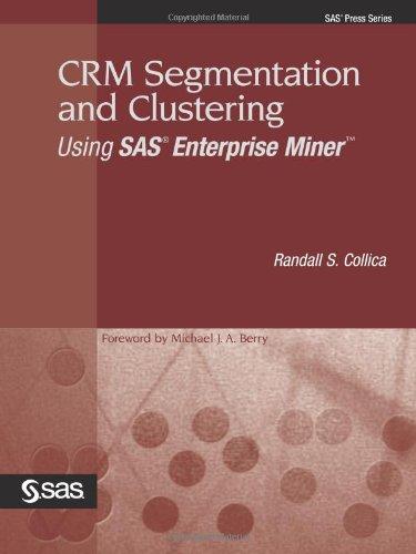 9781590475089: CRM Segmentation and Clustering Using SAS Enterprise Miner (Sas Press Series)