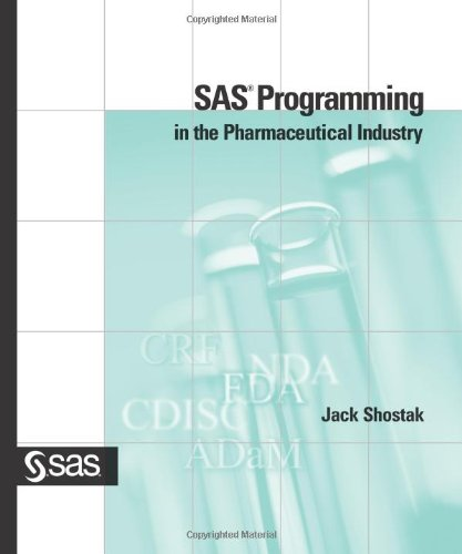 9781590477939: SAS Programming in the Pharmaceutical Industry