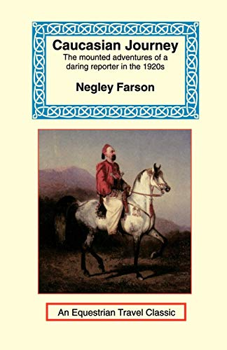 Caucasian Journey (Equestrian Travel Classics) (1590480368) by Farson, Negley