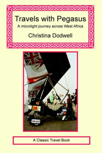 Travels with Pegasus - A Microlight Journey Across West Africa (1590480678) by Christina Dodwell