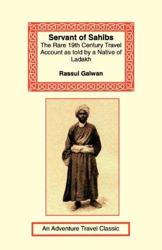 Servant of Sahibs: The Rare 19th Century: Galwan, Rassul