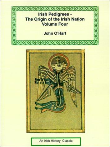 9781590481134: Irish Pedigrees--The Origin of the Irish Nation: Volume Four (v. 4)