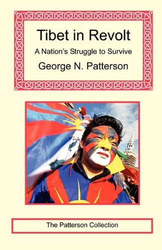 Tibet in Revolt: A Nation's Struggle to: George N Patterson