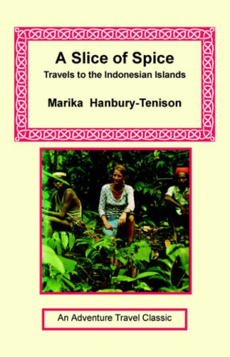 9781590482049: A Slice of Spice: Travels to the Indonesian Islands