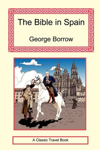 The Bible in Spain: George Borrow