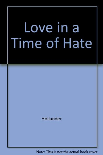 9781590510025: Love in a Time of Hate