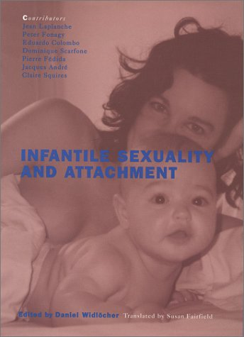Infantile Sexuality and Attachment: Widlocher, Daniel
