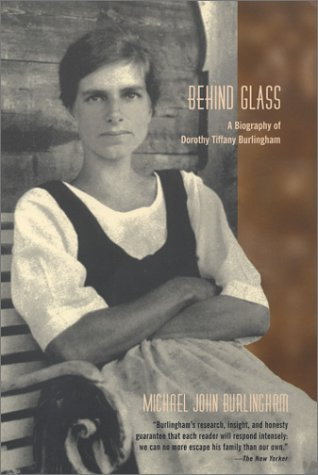 9781590510100: Behind Glass: A Biography of Dorothy Tiffany Burlingham