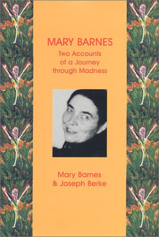 Mary Barnes: Two Accounts of a Journey: Barnes, Mary