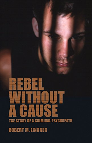 Rebel Without a Cause: Lindner, Robert M.