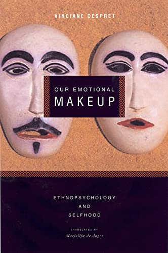 9781590510360: Our Emotional Makeup: Ethnopsychology and Selfhood