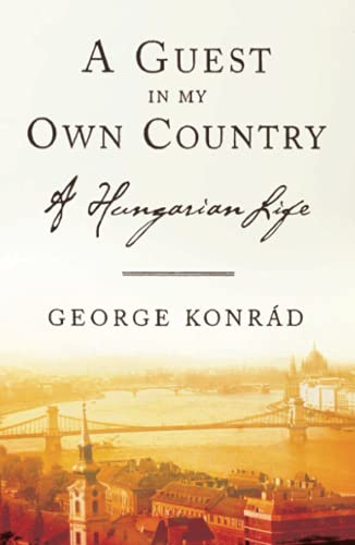 9781590511398: A Guest in My Own Country: A Hungarian Life