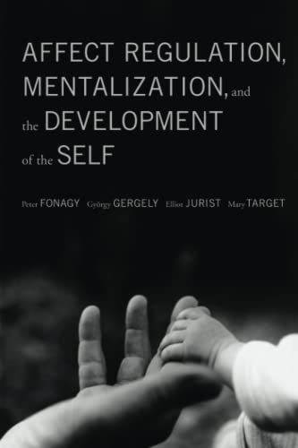 9781590511619: Affect Regulation, Mentalization, and the Development of Self