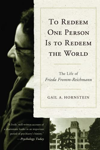 9781590511831: To Redeem One Person Is to Redeem the World: The Life of Frieda Fromm-Reichmann