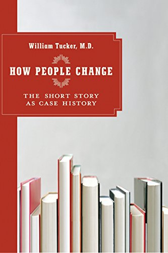 How People Change: The Short Story as Case History: William Tucker