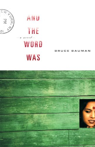 And the Word Was: A Novel: Bauman, Bruce