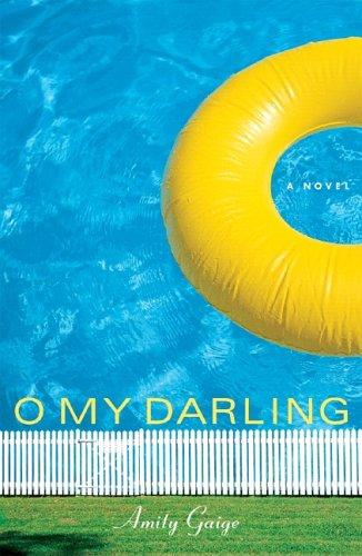 9781590512302: O My Darling: A Novel