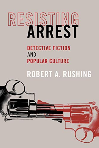 Resisting Arrest : Detective Fiction and Popular Culture