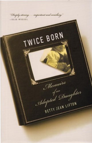 9781590512449: Twice Born: Memoirs of an Adopted Daughter