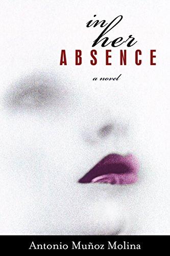 In Her Absence: Antonio Munoz Molina
