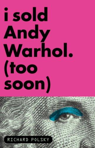 9781590513378: I Sold Andy Warhol (Too Soon)