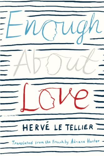 Enough About Love (Signed First Edition): Herve Le Tellier