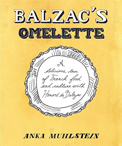 9781590514733: Balzac's Omelette: A Delicious Tour of French Food and Culture with Honore'de Balzac