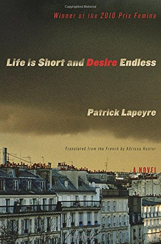 Life is Short and Desire Endless: Lapeyre, Patrick