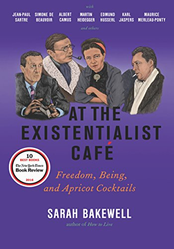 9781590514887: At the Existentialist Café: Freedom, Being, and Apricot Cocktails with Jean-Paul Sartre, Simone de Beauvoir, Albert Camus, Martin Heidegger, Maurice Merleau-Ponty and Others