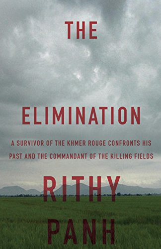 9781590515587: The Elimination: A Survivor of the Khmer Rouge Confronts His Past and the Commandant of the Killing Fields