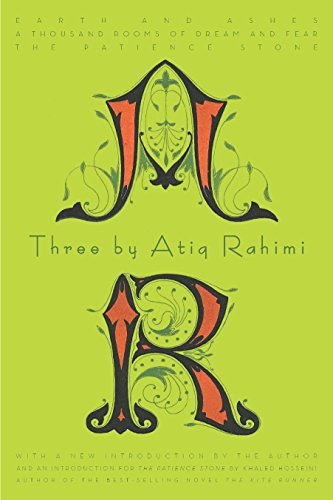 9781590516300: Three by Atiq Rahimi: Earth and Ashes, A Thousand Rooms of Dream and Fear, The Patience Stone