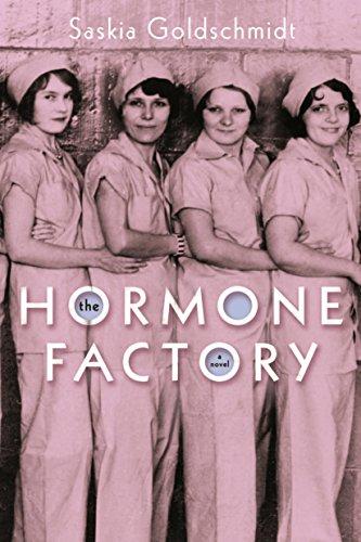 The Hormone Factory: Goldschmidt, Saskia