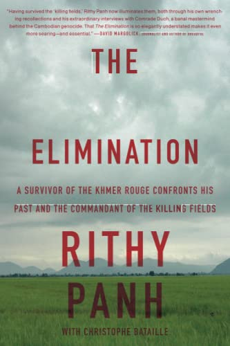 9781590516751: The Elimination: A survivor of the Khmer Rouge confronts his past and the commandant of the killing fields