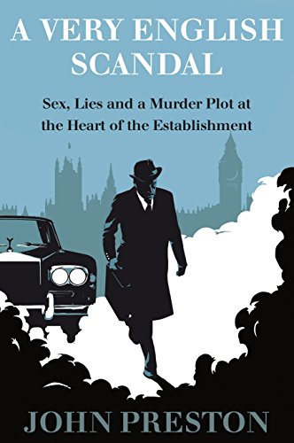 9781590518144: A Very English Scandal: Sex, Lies, and a Murder Plot at the Heart of the Establishment