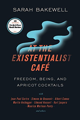 9781590518892: At the Existentialist Café: Freedom, Being, and Apricot Cocktails with Jean-Paul Sartre, Simone de Beauvoir, Albert Camus, Martin Heidegger, Maurice Merleau-Ponty and Others