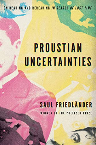 9781590519110: Proustian Uncertainties: On Reading and Rereading in Search of Lost Time
