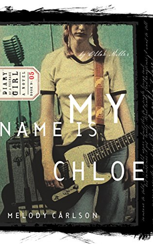 9781590520185: My Name is Chloe (Diary of a Teenage Girl: Chloe, Book 1)