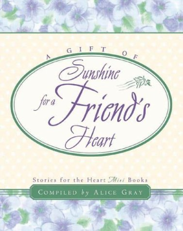 A Gift of Sunshine for a Friend's Heart: Alice Gray