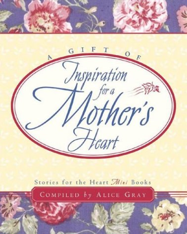 9781590520277: A Gift of Inspiration for a Mother's Heart
