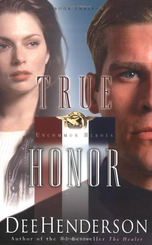 9781590520437: True Honor (Uncommon Heroes, Book 3)