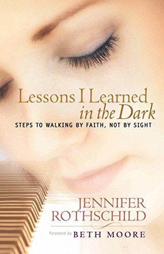 Lessons I Learned in the Dark: Steps: Jennifer Rothschild; Beth