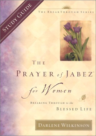 9781590520499: The Prayer of Jabez for Women Study Guide (Breakthrough Series)
