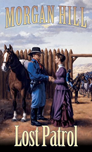 Lost Patrol: Legends of the West Trilogy: Morgan Hill