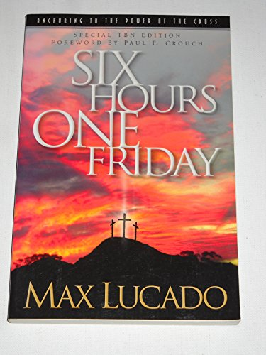 9781590520529: Six Hours One Friday: Anchoring to the Power of the Cross (Chronicles of the Cross)