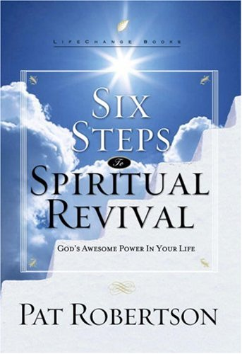 9781590520550: Six Steps to Spiritual Revival: God's Awesome Power in Your Life (LifeChange Books)