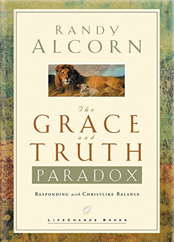 The Grace and Truth Paradox: Responding with: Randy Alcorn