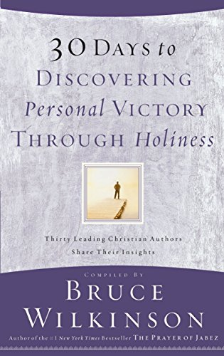 30 Days to Discovering Personal Victory through Holiness: Bruce Wilkinson