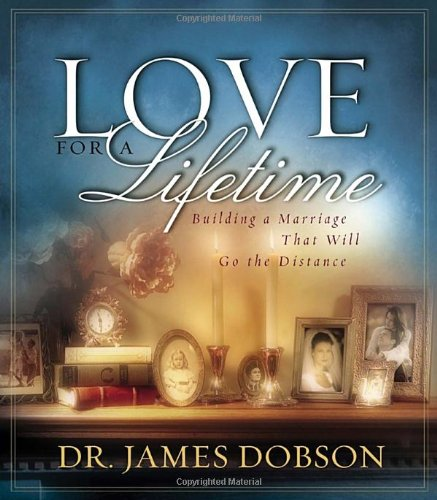 9781590520871: Love for a Lifetime: Building a Marriage That Will Go the Distance (Dobson, James)
