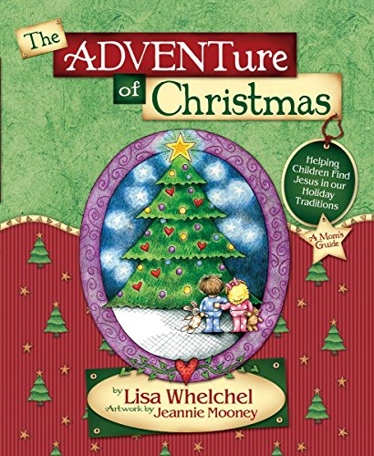 9781590520895: The Adventure of Christmas: Helping Children Find Jesus in Our Holiday Traditions
